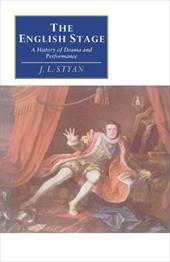 The English Stage: A History of Drama and Performance - Styan, J. L. / Styan, John L. / John L., Styan