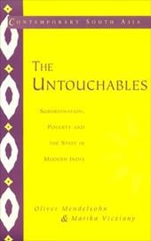 The Untouchables: Subordination, Poverty and the State in Modern India - Mendelsohn, Oliver / Vicziany, Marika / Breman, Jan