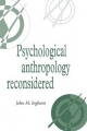 Psychological Anthropology Reconsidered - John M. Ingham