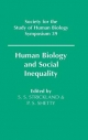 Human Biology and Social Inequality - S.S. Strickland; Prakash S. Shetty