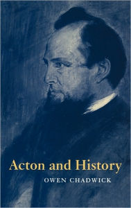 Acton and History - Cwen Chadwick