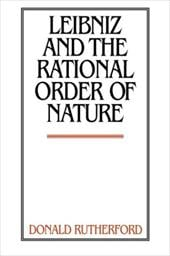 Leibniz and the Rational Order of Nature - Rutherford, Donald