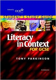Literacy in Context for GCSE Student's Study Guide - Tony Parkinson, John O'Connor