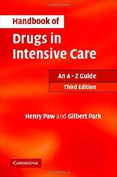 Handbook of Drugs in Intensive Care: An A-Z Guide - Paw, Henry G. W. / Park, Gilbert R.