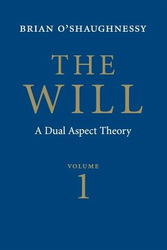 The Will, Volume 1: Dual Aspect Theory - O'Shaughnessy, Brian