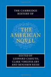 The Cambridge History of the American Novel - Cassuto, Leonard / Eby, Clare Virginia / Reiss, Benjamin