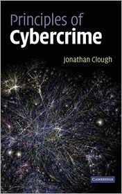 Principles of Cybercrime - Jonathan Clough