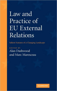 Law and Practice of EU External Relations: Salient Features of a Changing Landscape - Alan Dashwood