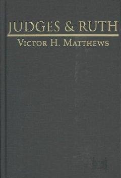 Judges and Ruth - Matthews, Victor H.