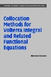 Collocation Methods for Volterra Integral and Related Functional Differential Equations - Brunner, Hermann / Brunner, H. / Ablowitz, M. J.