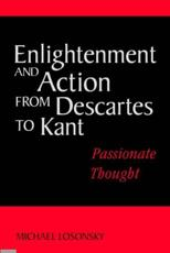 Enlightenment and Action from Descartes to Kant - Michael Losonsky