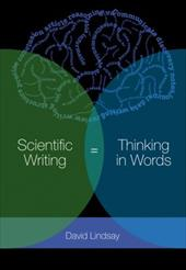 Scientific Writing = Thinking in Words - Lindsay, David / Lindsay, D. R.