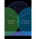 Scientific Writing = Thinking in Words - David Lindsay