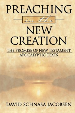 Preaching in the New Creation - Jacobsen, David A.