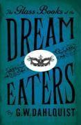 The glass books of the dream eaters - Dahlquist G.W.