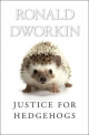 Justice for Hedgehogs - Ronald M. Dworkin