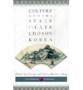 Culture and the State in Late Choson Korea - JaHyun Kim Haboush