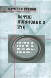 In the Hurricane's Eye: The Troubled Prospects of Multinational Enterprises - Vernon, Raymond