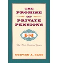 The Promise of Private Pensions - Steven A. Sass