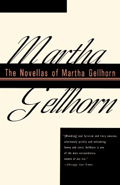 The Novellas of Martha Gellhorn - Gellhorn, Martha