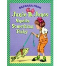 Junie B Jones Smells Somrthing Fishy - Barbara Park