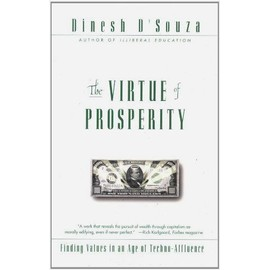 The Virtue of Prosperity - Dinesh D'souza