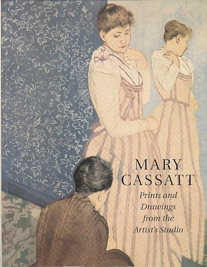Mary Cassatt. Prints and drawings from the artist's studio. Ctalogue by Marc Rosen and Susan Pinsky. Exhibition Adelson Galleries, New York, and the Meredith Long & Company, Houston, TX, from Nov. 10-Dec. 29, 2000. - Cassatt, Mary
