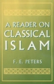 A Reader on Classical Islam - Mr. F. E. Peters