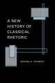 A New History of Classical Rhetoric - George A. Kennedy