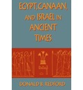 Egypt, Canaan, and Israel in Ancient Times - Donald Bruce Redford