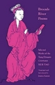 Brocade River Poems: Selected Works of the Tang Dynasty Courtesan - Xue Tao