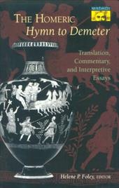 """The Homeric """"Hymn to Demeter"""": Translation, Commentary, and Interpretive Essays - Foley, Helene P."""