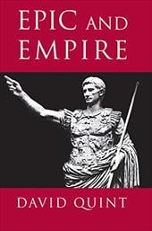 Epic and Empire: Politics and Generic Form from Virgil to Milton - Quint, David