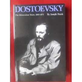 Dostoevsky: The Miraculous Years, 1865-1871 - Joseph Frank