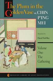 The Plum in the Golden Vase Or, Chin P'Ing Mei: Volume One: The Gathering - Xiaoxiaosheng / Roy, David Tod