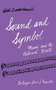 Sound and Symbol: Music and the External World - Zuckerkandl, Victor
