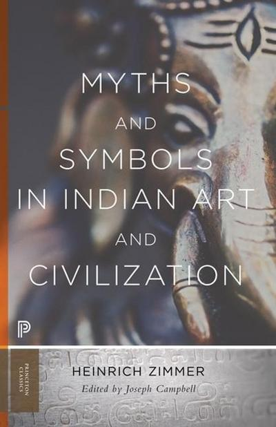 Myths and Symbols in Indian Art and Civilization - Heinrich Robert Zimmer