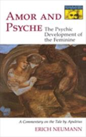 Amor and Psyche: The Psychic Development of the Feminine: A Commentary on the Tale by Apuleius. (Mythos Series) - Neumann, Erich / Manheim, Ralph / Apuleius, Lucius