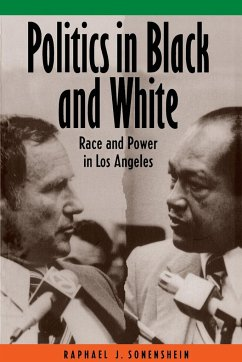 Politics in Black and White: Race and Power in Los Angeles - Sonenshein, Raphael J.