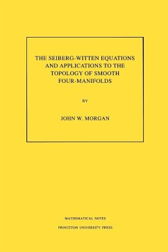The Seiberg-Witten Equations and Applications to the Topology of Smooth Four-Manifolds. (MN-44) - Morgan, John W.