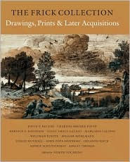 The Frick Collection: An Illustrated Catalogue. Volume IX: Drawings, Prints, and Later Acquisitions - Joseph Focarino