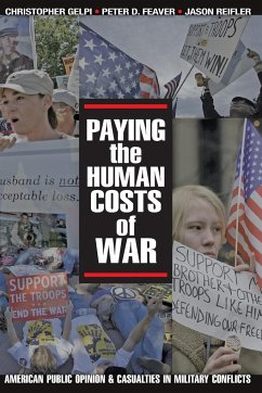 Paying the Human Costs of War: American Public Opinion and Casualties in Military Conflicts - Gelpi, Christopher Feaver, Peter D. Reifler, Jason