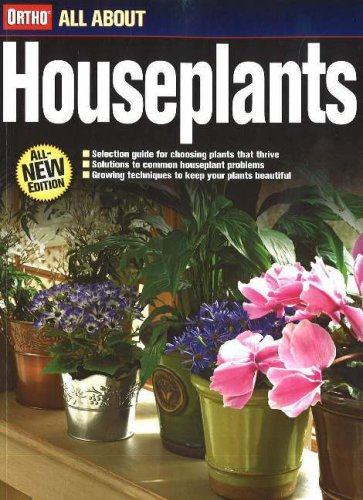 Houseplants (Ortho's All About Gardening, All New Edition) - Ortho