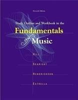 Study Outline and Workbook in the Fundamentals of Music - Hill, Frank Searight, Roland Hendrickson, Dorothy Searight