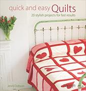 Quick and Easy Quilts: 20 Stylish Projects for Fast Results - Dobson, Jenni