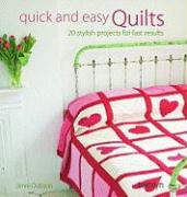 Quick and Easy Quilts: 20 Stylish Projects for Fast Results