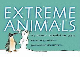 Extreme Animals: The Toughest Creatures on Earth
