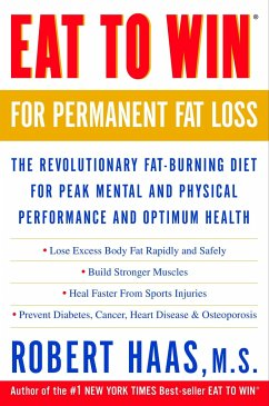 Eat to Win for Permanent Fat Loss: The Revolutionary Fat-Burning Diet for Peak Mental and Physical Performance and Optimum Health - Haas, Robert