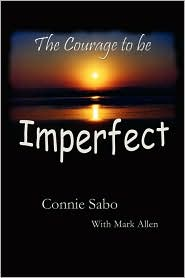 The Courage to be Imperfect - Connie Sabo