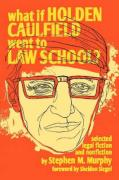 What If Holden Caulfield Went to Law School?
